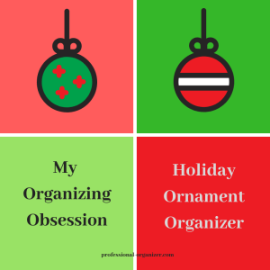 my organizing obsession holiday ornament organizer