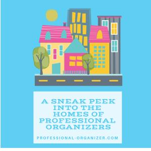 Sneak peek into professional organizers' homes