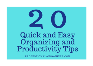 20 quick and easy organizing and productivity tips