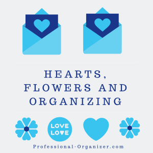 Hearts, flowers and organizing