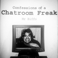 Book of da Week: Confessions of a Chatroom Freak by Mr. Biffo