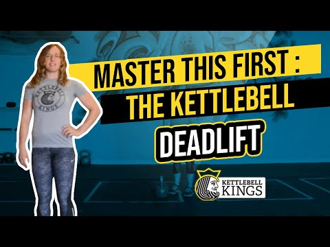 Beginner Kettlebell Workout routines for Women: MASTER THIS BEFORE ANYTHING ELSE: The Kettlebell Deadlift