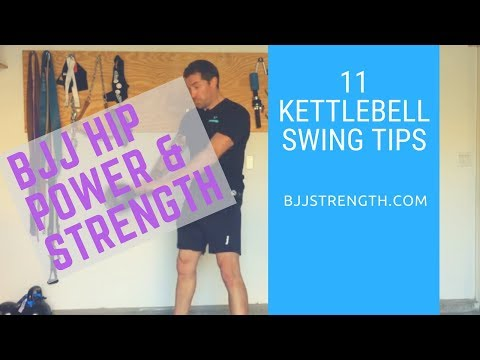 BJJ Hip Energy & Power: Kettlebell Swing  (11 Pointers)