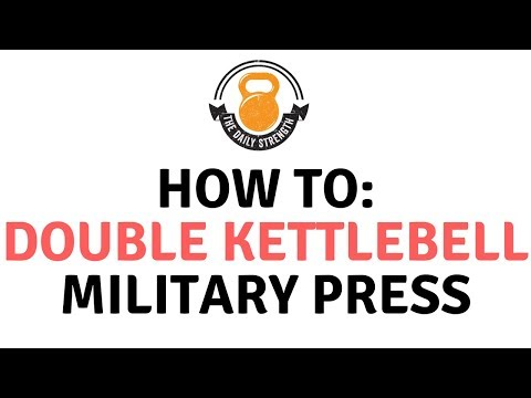 How To: Double Kettlebell Protection drive Press [The Daily Strength, Ep. 9]