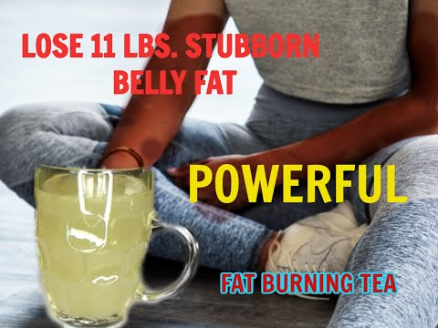 LOSE 11 LBS OF STUBBORN BELLY FAT   EXTREMELY POWERFUL FAT BURNING TEA
