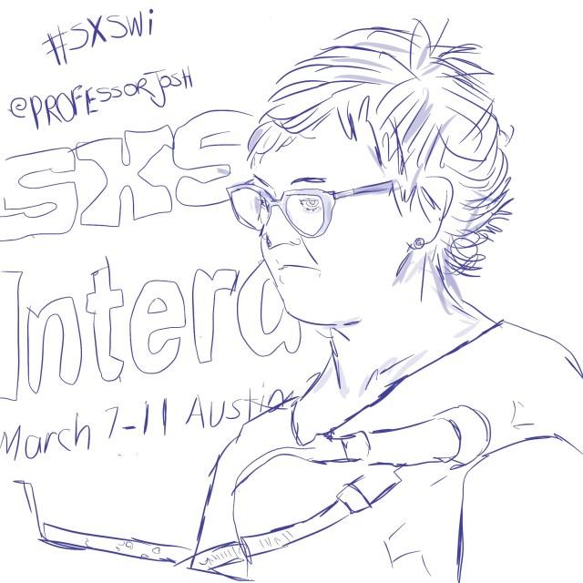 Sketch by Sketch SXSW Interactive Go Home Marketing, You're Drunk Kristina Halvorson