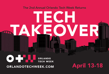 Tech Takeover: Orlando Tech Week Returns in April