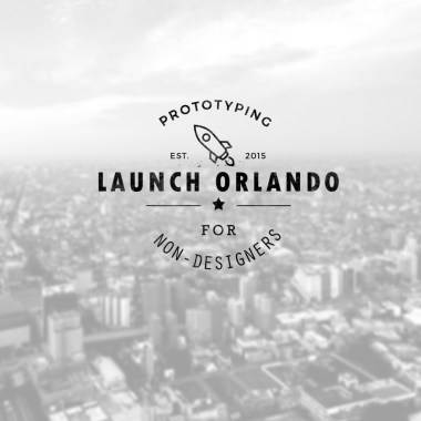 Launch Orlando Prototyping for Non Designers