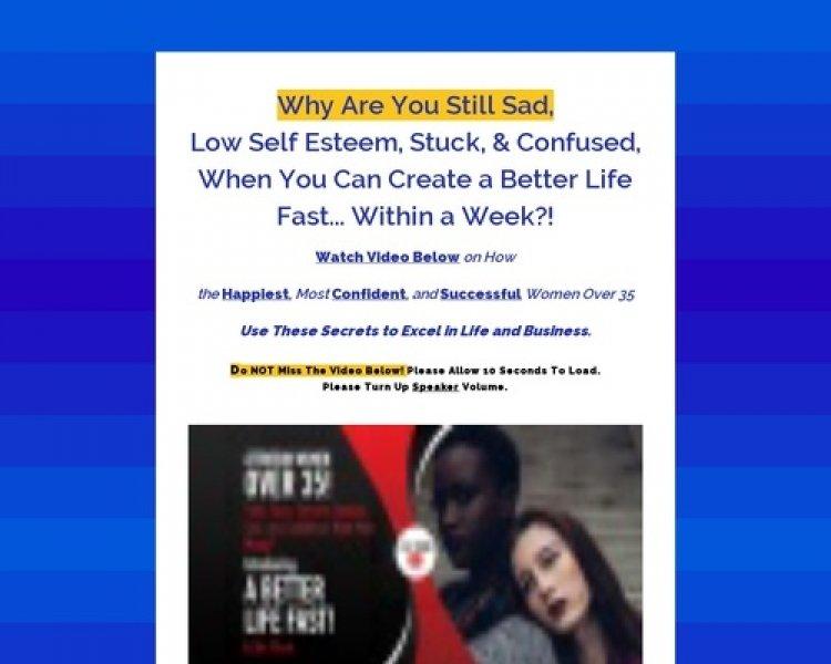 A Better Life Fast! 75% Comm. New July 2019 Women Self Help