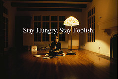 Steve Jobs Zen - Stay Hungry, Stay Foolish