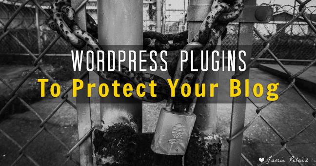 Wordpress Plugins to Protect Your Blog