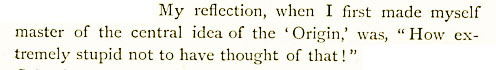 "Thomas Henry Huxley (1887) source for quotation ""extremely stupid"" - excerpt"