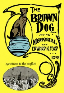 Edward Ford 1908 The Brown Dog and His Memorial 9781906267339