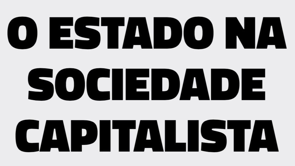 O Estado na sociedade capitalista
