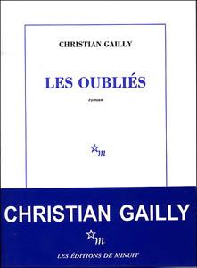 Christian Gailly - Les oubliés