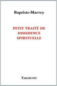 petit traité de dissidence spirituelle baptiste marrey