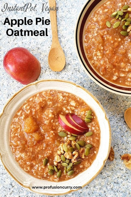 Apple Pie Steel Cut Oatmeal made in Instantpot is a vegan, dairy-free, refined-sugar free breakfast or brunch recipe . This dump and go easy recipe is healthy and wholesome. #profusioncurry #instantpotrecipes #oatmeal #applepieoatmeal
