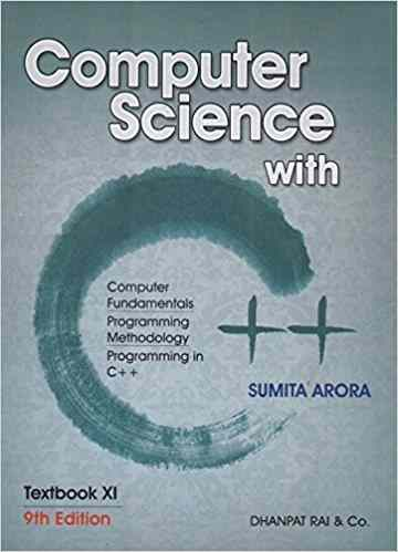 Computer Science with C++ for Class XI Paperback – 2017- by Sumita Arora (Author)