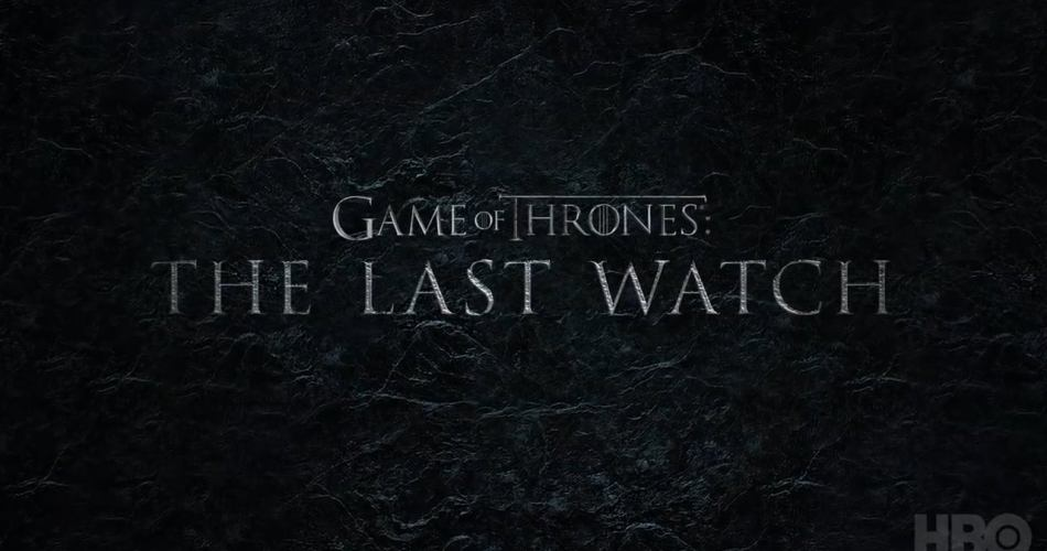 Game of Thrones : The Last Watch sur OCS