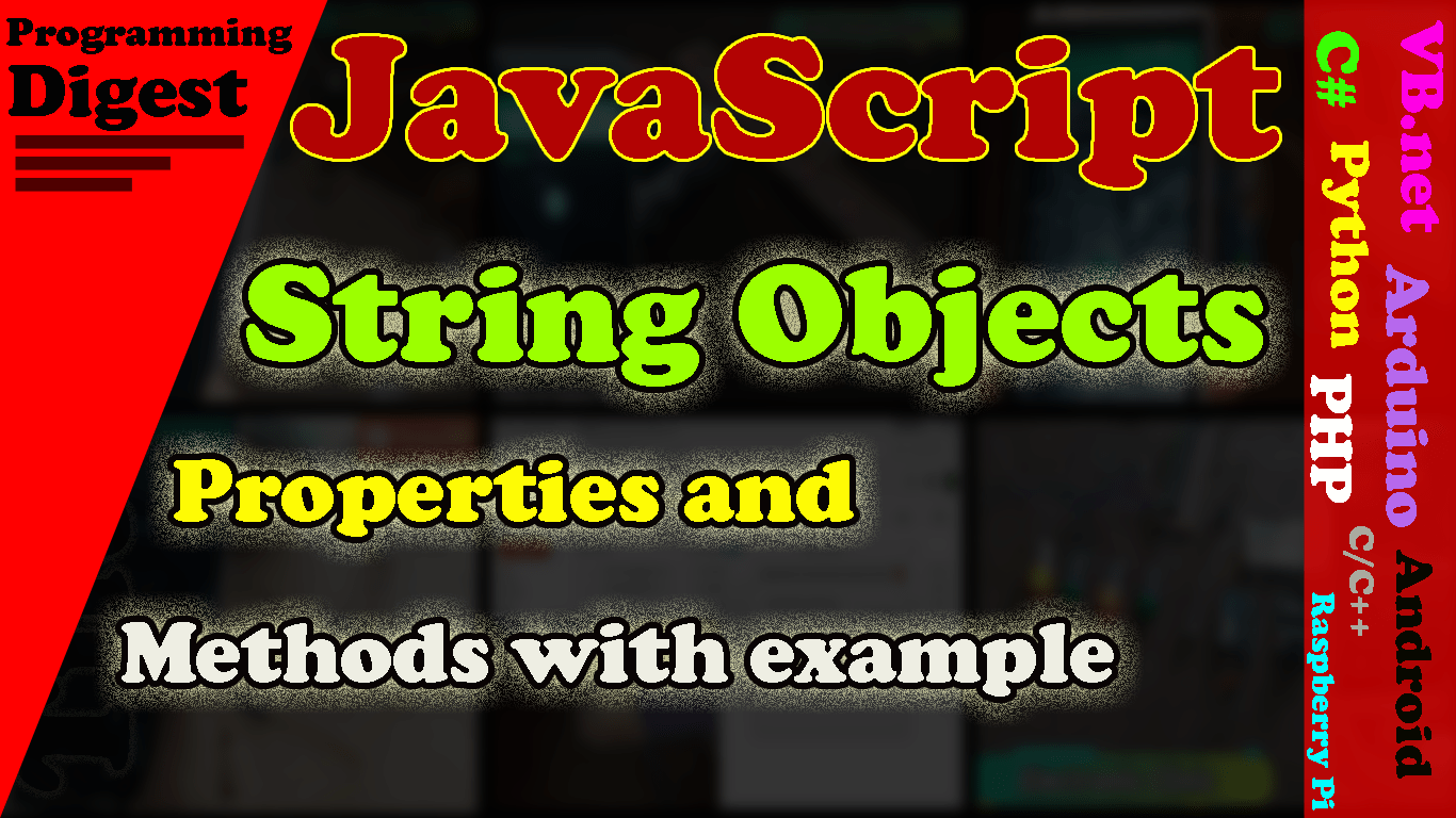 String Objects in JavaScript & SubString Objects Properties and Methods