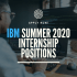 IBM Summer 2020 Internship Positions