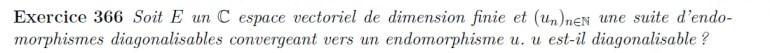 Convergence d'endomorphismes diagonalisables