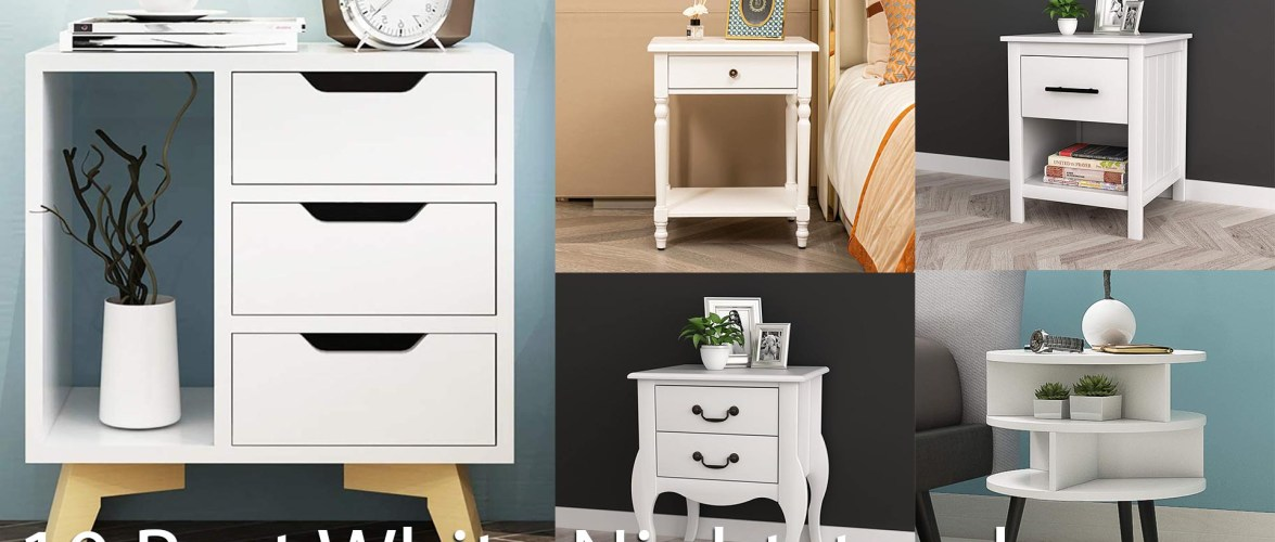 Top Best White Nightstand  for Your Bedroom Décor