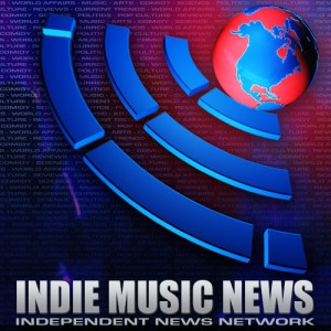 INDIE MUSIC NEWS - INDEPENDENT NEWS NETWORK