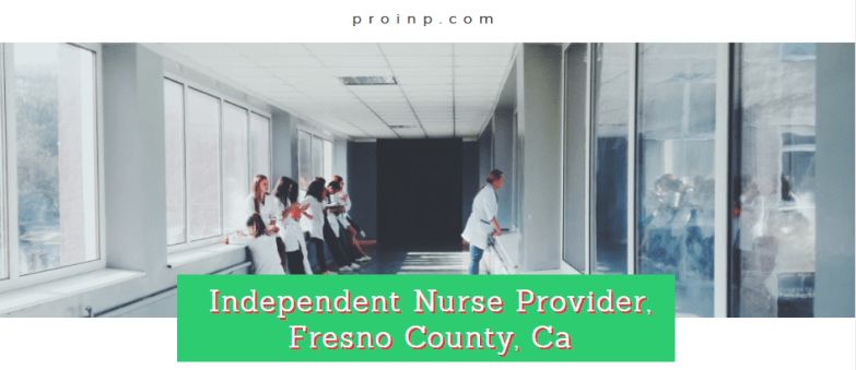 Independent Nurse Provider Fresno
