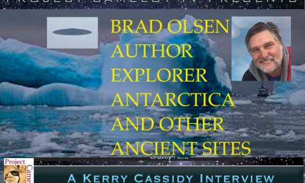 BRAD OLSEN:  AUTHOR, EXPLORER RE:  ANTARCTICA AND OTHER ANCIENT SITES