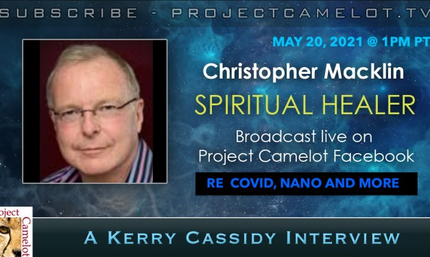 CHRISTOPHER MACKLIN:  PSYCHIC, HEALER MORE ON COVID 19 AND NANO AND HOW TO HEAL – INTERVIEW TWO