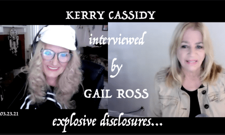 KERRY INTERVIEWED BY GAIL OF GAIA:  EXPLOSIVE DISCLOSURES