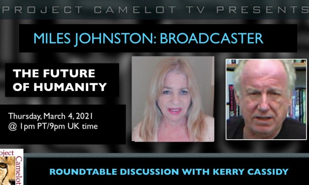 MILES JOHNSTON AND KERRY CASSIDY: ROUNDTABLE FUTURE OF HUMANITY