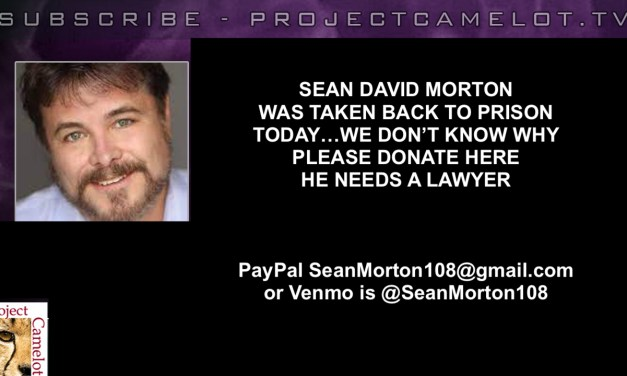 THEY TOOK SEAN DAVID MORTON BACK TO PRISON TODAY — WE DON'T KNOW WHY — PLEASE HELP!
