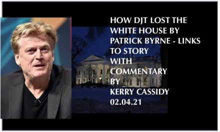 PATRICK BYRNE: HOW DJT LOST THE WHITE HOUSE:  links and COMMENTARY