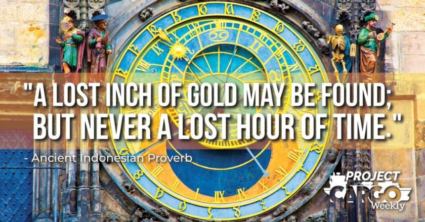 A lost inch of gold may be found; but never a lost hour of time.