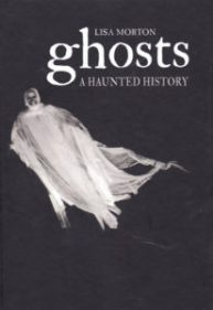 Ghosts by Lisa Morton, Ghost stories, real ghosts, best ghost book, top ghost book, project dreamscape
