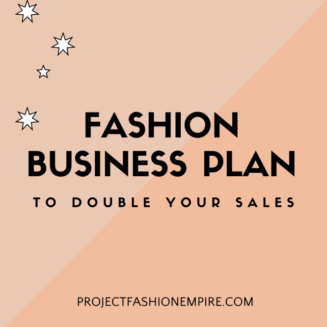 Fashion business plan to audit your fashion business and fashion marketing plan to get consistent sales this year in your fashion brand