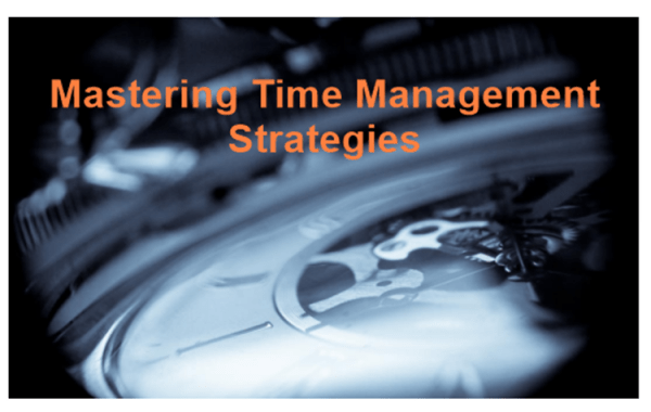 Mastering Time Management Strategies