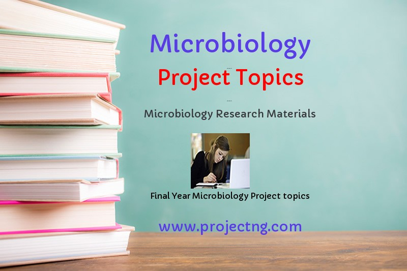 Microbiology Project Topics And Materials Projectng