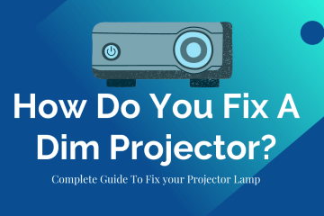 How Do You Fix A Dim Projector?