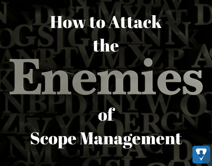How to Attack the Enemies of Scope Management