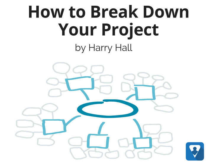 How to Break Down Your Project