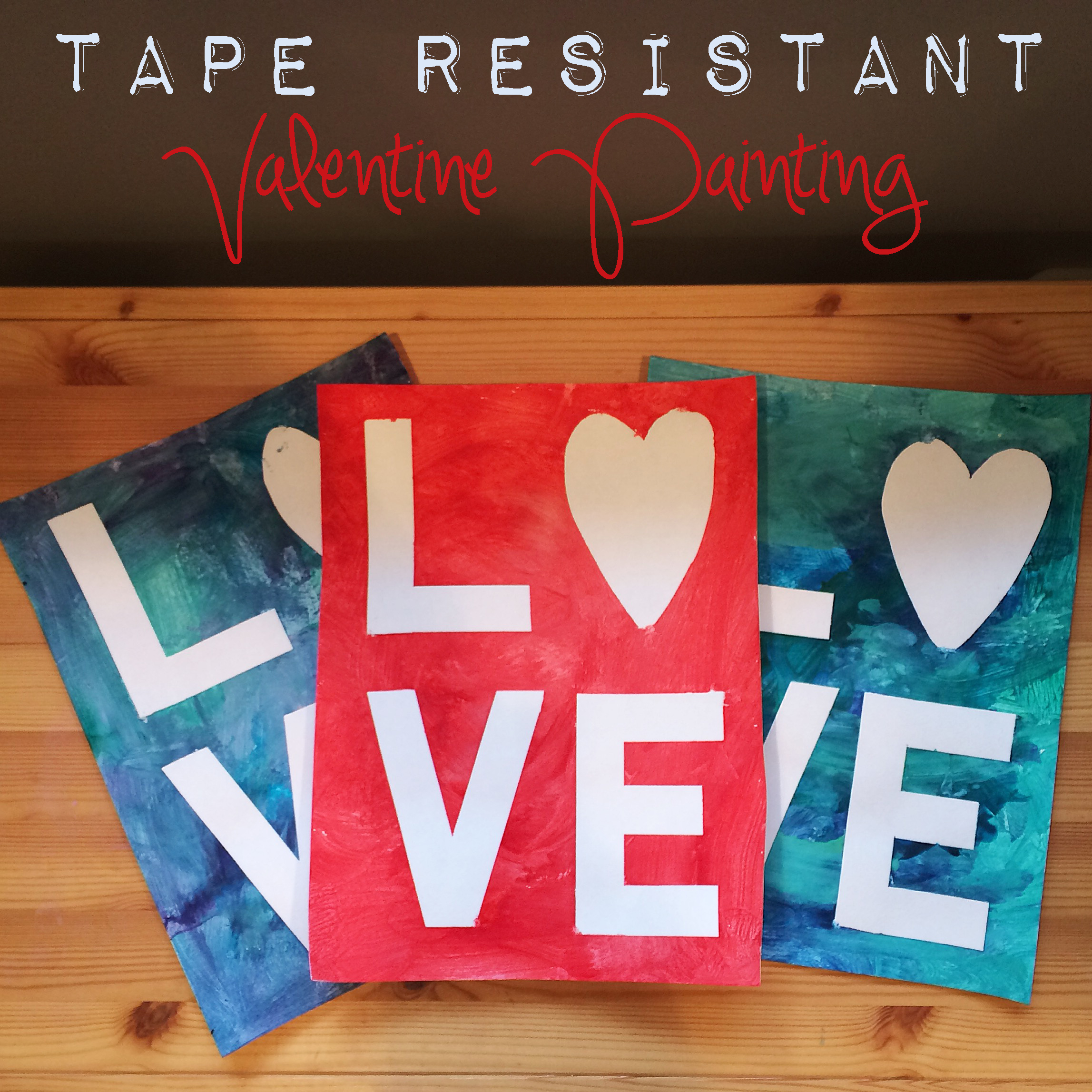 Tape Resistant Valentine Painting Projects In Parenting