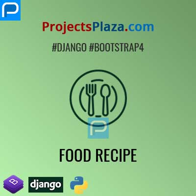 Django Food Recipe Application - ProjectsPlaza