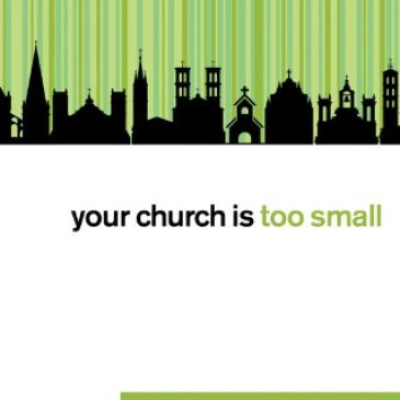 Your Church Is Too Small