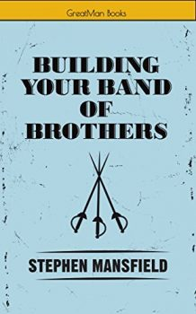 Building Your Band of Brothers