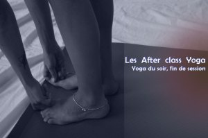Etirements fin de session ou de journée – After Class Yoga