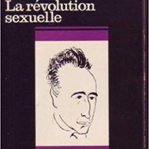 La révolution sexuelle. Wilhelm Reich