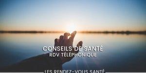 Conseils de santé – Rendez-vous téléphonique